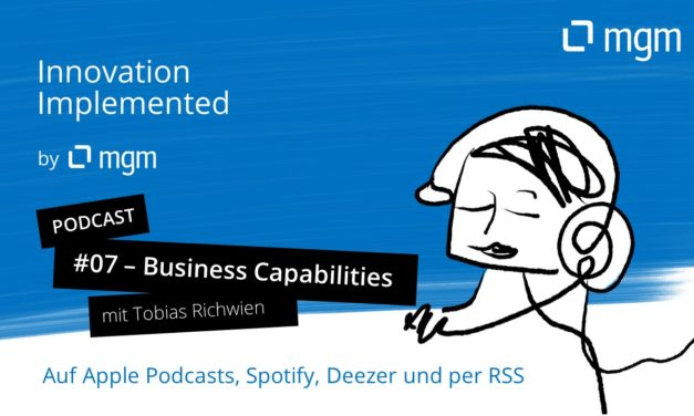 Business Capabilities as the key to successful implementation of digitisation projects - Podcast and interview with Tobias Richwien